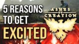 5 Reasons to Get HYPED! – Ashes of Creation